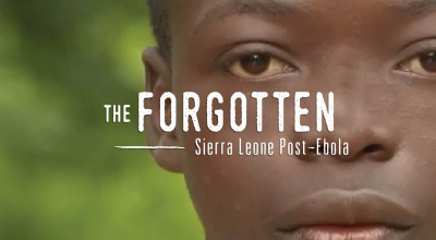 The Forgotten: Sierra Leone Post-Ebola