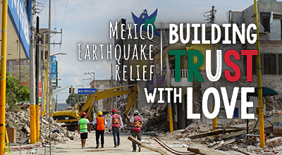 Mexico Earthquake Relief: Building Trust with Love
