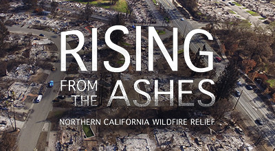 Rising From The Ashes: Northern California Wildfire Relief