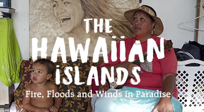 The Hawaiian Islands: Fire, Floods and Winds in Paradise