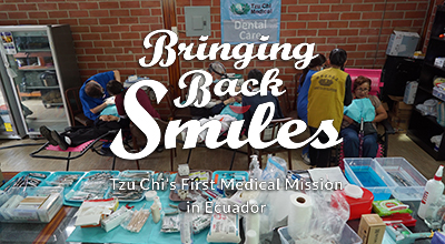 Bringing Back Smiles : Tzu Chi's Medical Missions in Ecuador