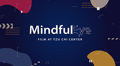 Mindful Eye: Film at Tzu Chi Center